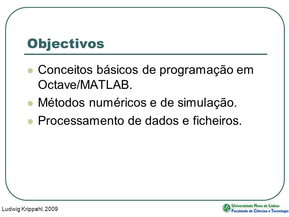 Ludwig Krippahl, 2009 25 Gestão de Variáveis who lista as variáveis definidas clear esquece-se delas