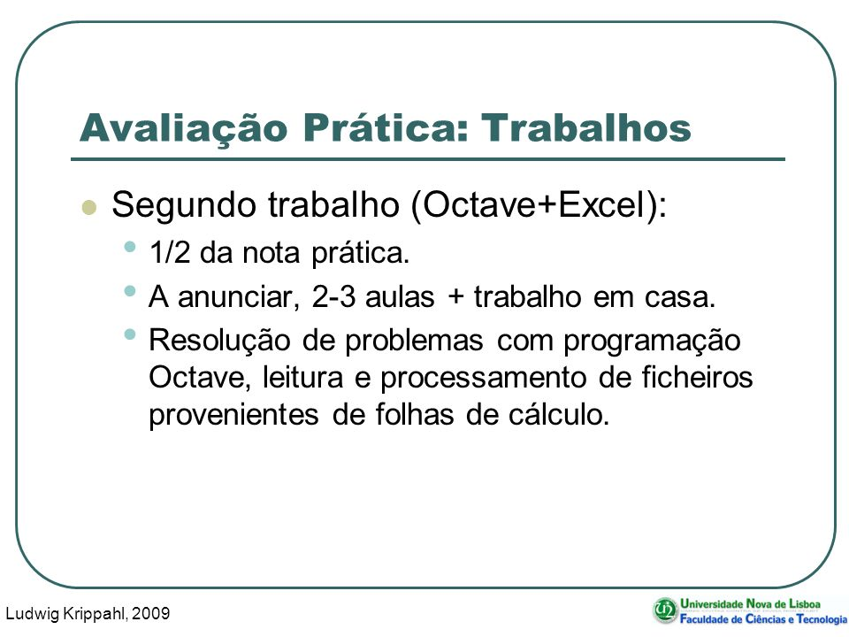 Ludwig Krippahl, 2009 9 Avaliação Teórica Exame individual escrito