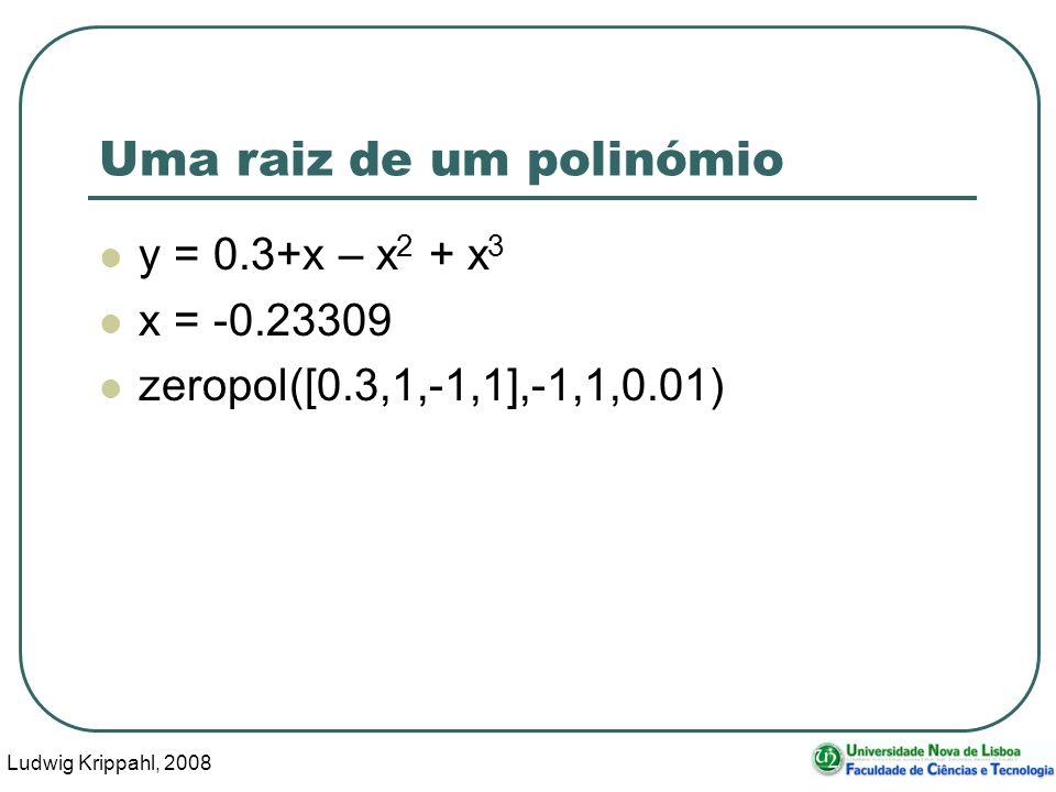 Ludwig Krippahl, 2008 37 Uma raiz de um polinómio y = 0.3+x – x 2 + x 3 x = -0.23309 zeropol([0.3,1,-1,1],-1,1,0.01)