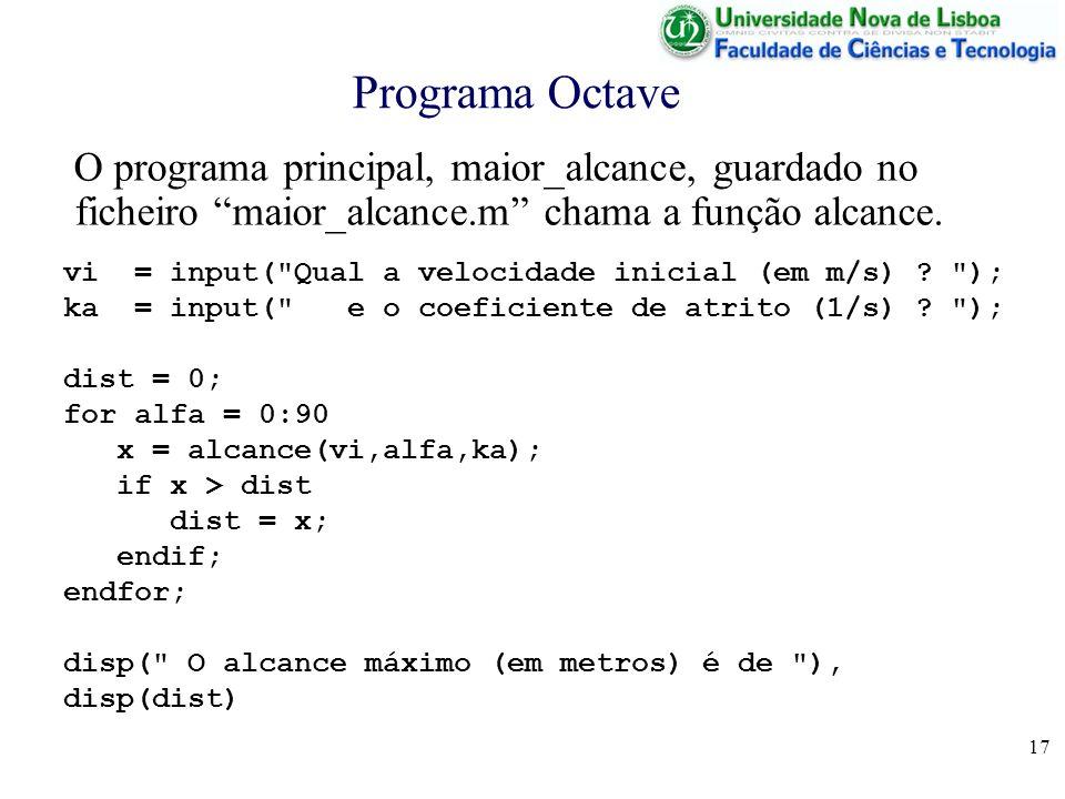 17 Programa Octave vi = input( Qual a velocidade inicial (em m/s) .