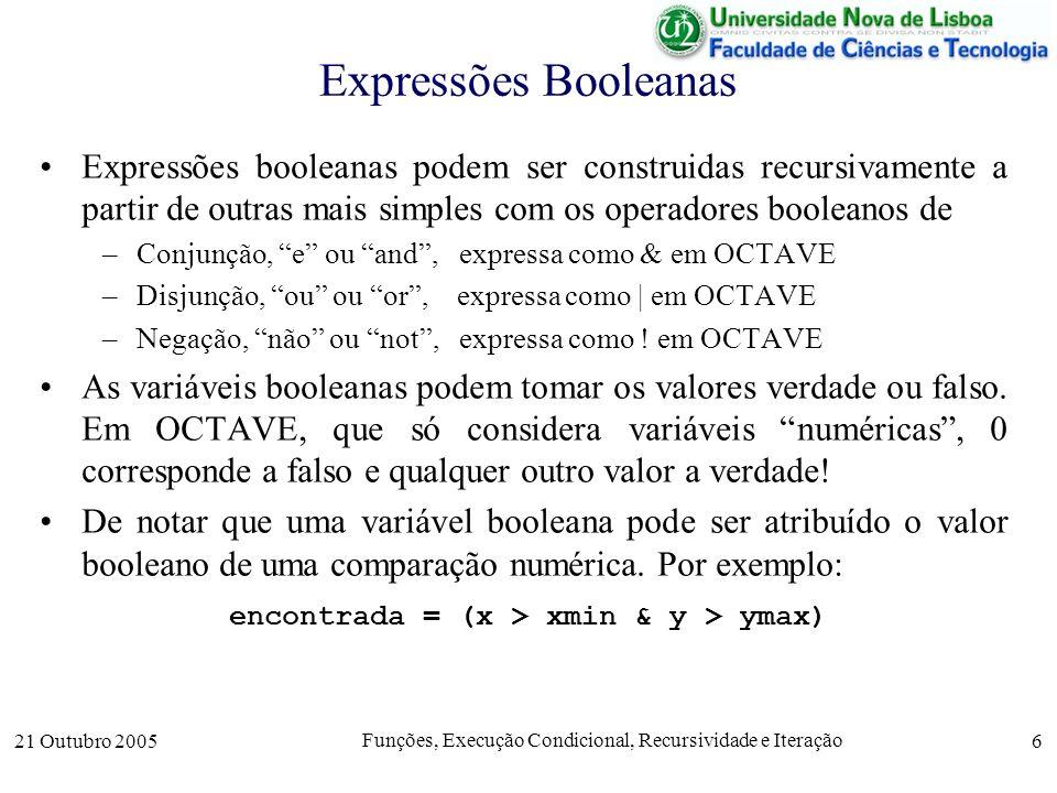 21 Outubro 2005 Funções, Execução Condicional, Recursividade e Iteração 7 Função Factorial A função factorial pode ser definida (em pseudo-código) como função fact(n) se n = 0 então % elemento base fact 1 senão % definição recursiva fact n * fact(n-1) fimse; fimfunção; Em Octave, a definição é semelhante function f = fact(n); if n == 0 % elemento base f = 1 else % definição recursiva f = n * fact(n-1) endif; endfunction;