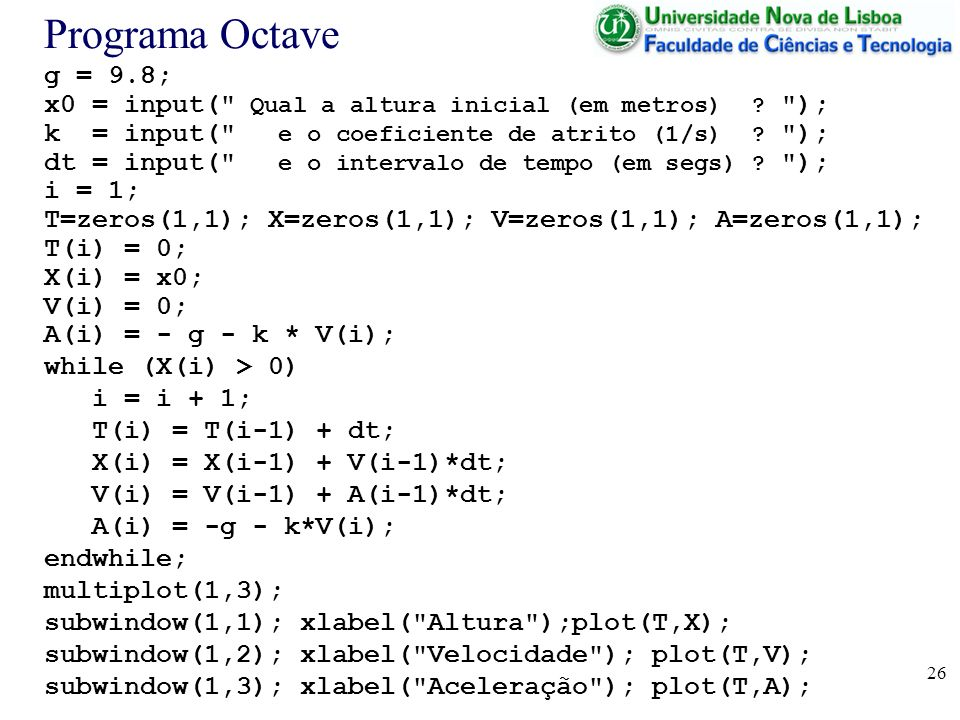 26 Programa Octave g = 9.8; x0 = input(