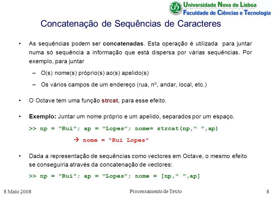 8 Maio 2008 Processamento de Texto 19 Eliminação de Espaços Repetidos A comparação de cadeias de caracteres pode ser feita usando a função my_strcmpnorm, indicada anteriormente, que não considera os espaços repetidos nem os caracteres brancos.