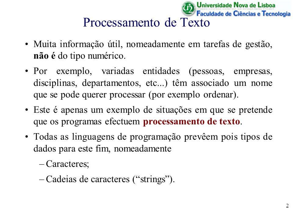 2 Processamento de Texto Muita informação útil, nomeadamente em tarefas de gestão, não é do tipo numérico. Por exemplo, variadas entidades (pessoas, e