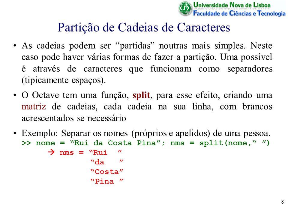 8 Partição de Cadeias de Caracteres As cadeias podem ser partidas noutras mais simples. Neste caso pode haver várias formas de fazer a partição. Uma p