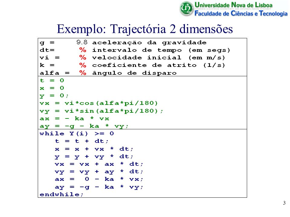 3 Exemplo: Trajectória 2 dimensões