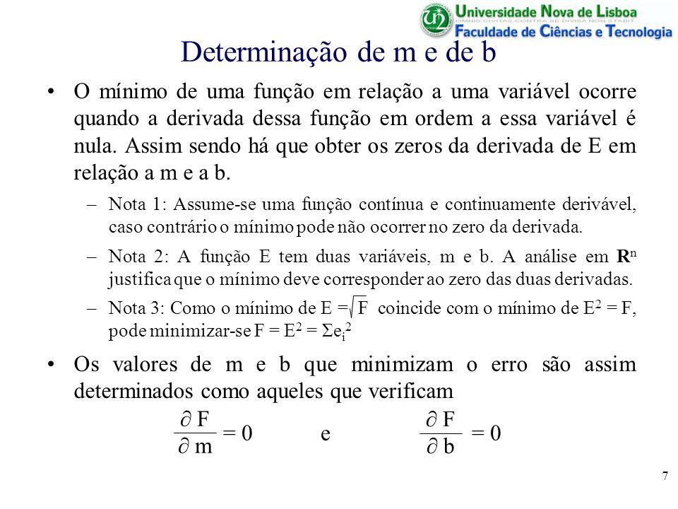 7 Determinação de m e de b O mínimo de uma função em relação a uma variável ocorre quando a derivada dessa função em ordem a essa variável é nula.