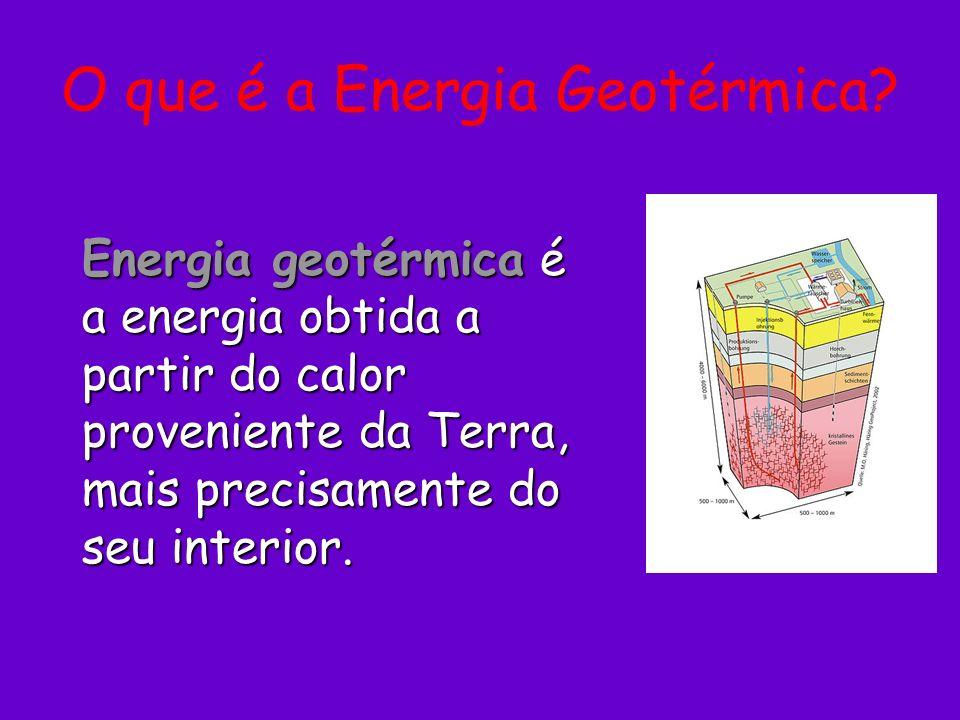 O que é a Energia Geotérmica? Energia geotérmica é a energia obtida a partir do calor proveniente da Terra, mais precisamente do seu interior.