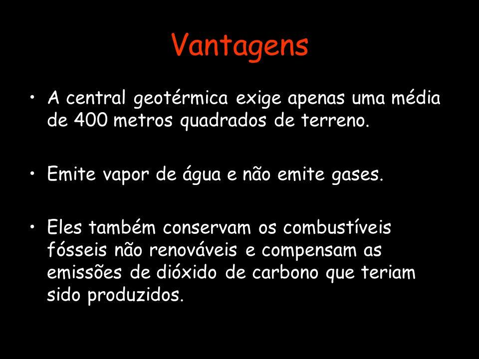 Vantagens A central geotérmica exige apenas uma média de 400 metros quadrados de terreno. Emite vapor de água e não emite gases. Eles também conservam