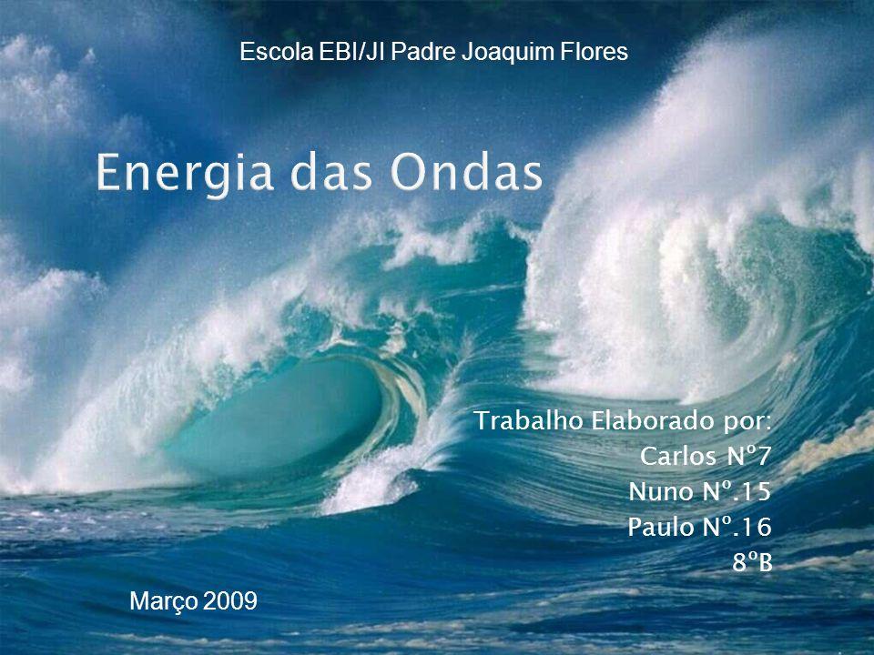 Trabalho Elaborado por: Carlos Nº7 Nuno Nº.15 Paulo Nº.16 8ºB Escola EBI/JI Padre Joaquim Flores Março 2009