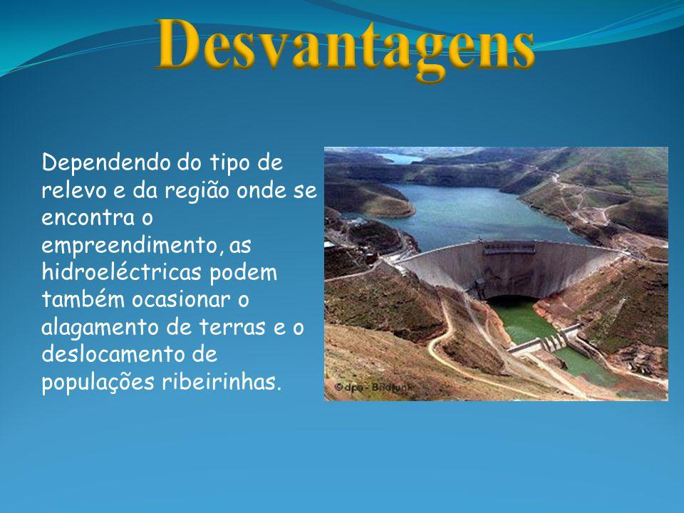 Dependendo do tipo de relevo e da região onde se encontra o empreendimento, as hidroeléctricas podem também ocasionar o alagamento de terras e o deslo
