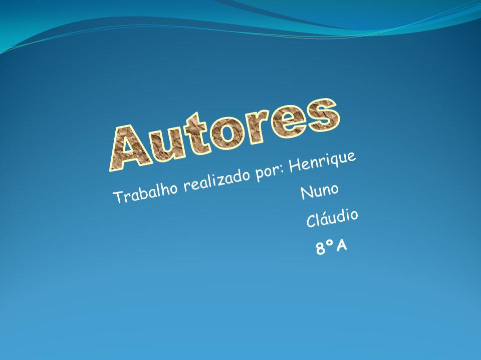 Trabalho realizado por: Henrique Nuno Cláudio 8ºA