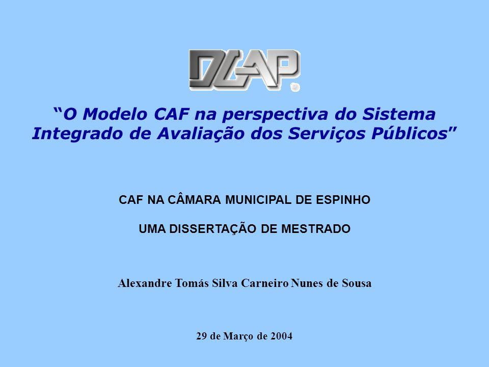 O Modelo CAF na perspectiva do Sistema Integrado de Avaliação dos Serviços Públicos CAF NA CÂMARA MUNICIPAL DE ESPINHO UMA DISSERTAÇÃO DE MESTRADO Ale