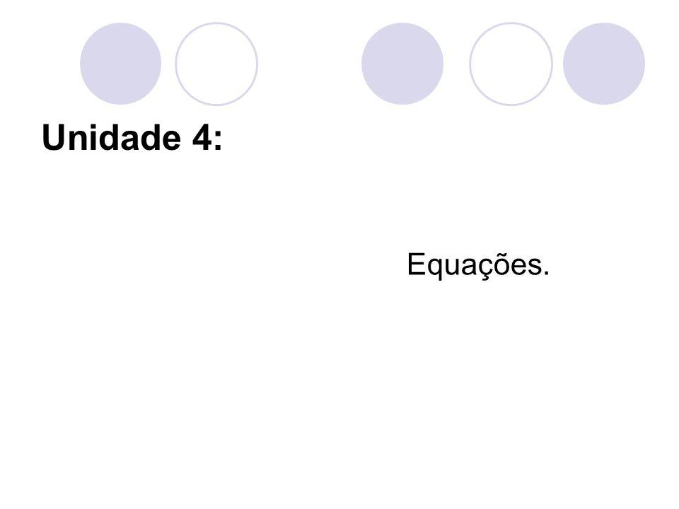 Unidade 4: Equações.