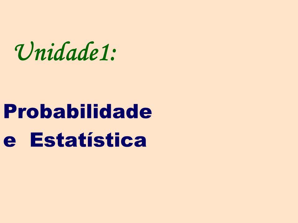 Unidade1: Probabilidade e Estatística