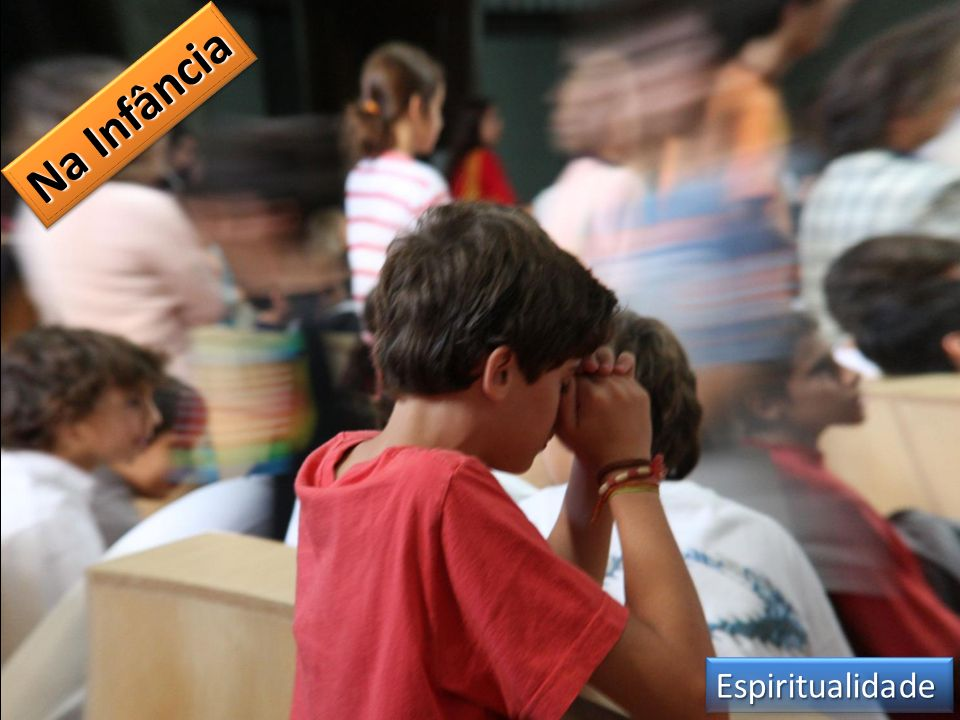 Na Infância EspiritualidadeEspiritualidade