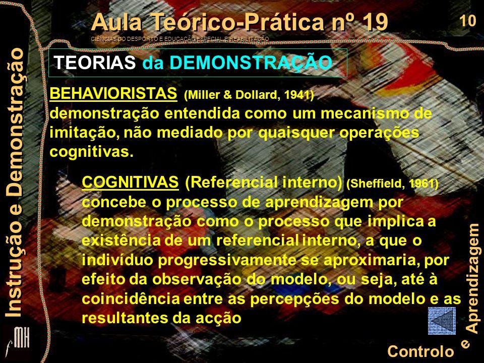 10 Controlo e Aprendizagem Aula Teórico-Prática nº 19 CIÊNCIAS DO DESPORTO E EDUCAÇÃO ESPECIAL E REABILITAÇÃO Aula Teórico-Prática nº 19 CIÊNCIAS DO D