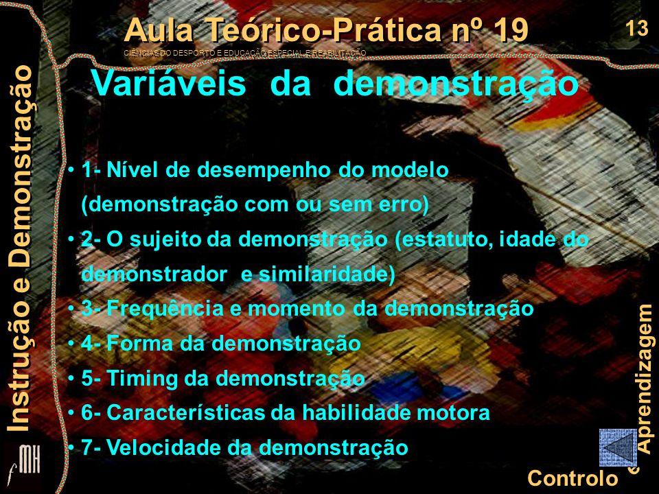 13 Controlo e Aprendizagem Aula Teórico-Prática nº 19 CIÊNCIAS DO DESPORTO E EDUCAÇÃO ESPECIAL E REABILITAÇÃO Aula Teórico-Prática nº 19 CIÊNCIAS DO D
