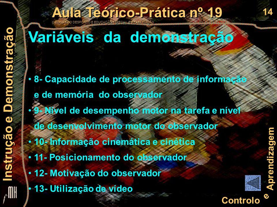 14 Controlo e Aprendizagem Aula Teórico-Prática nº 19 CIÊNCIAS DO DESPORTO E EDUCAÇÃO ESPECIAL E REABILITAÇÃO Aula Teórico-Prática nº 19 CIÊNCIAS DO D