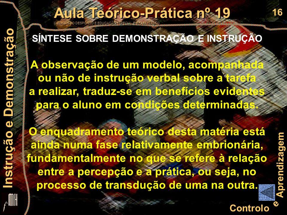 16 Controlo e Aprendizagem Aula Teórico-Prática nº 19 CIÊNCIAS DO DESPORTO E EDUCAÇÃO ESPECIAL E REABILITAÇÃO Aula Teórico-Prática nº 19 CIÊNCIAS DO D