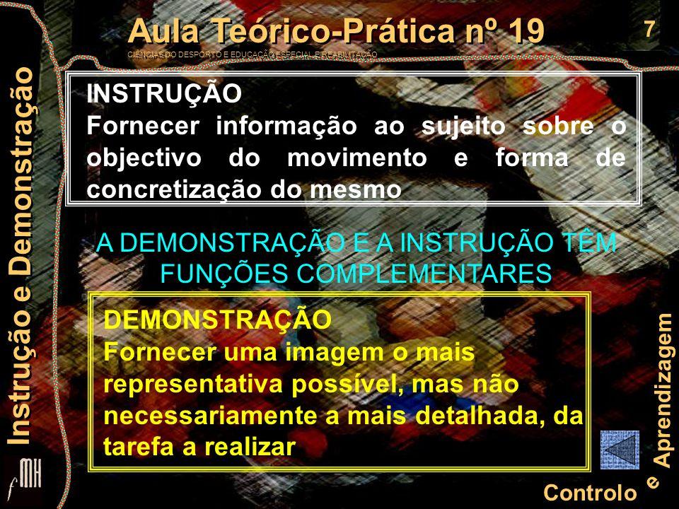 7 Controlo e Aprendizagem Aula Teórico-Prática nº 19 CIÊNCIAS DO DESPORTO E EDUCAÇÃO ESPECIAL E REABILITAÇÃO Aula Teórico-Prática nº 19 CIÊNCIAS DO DE