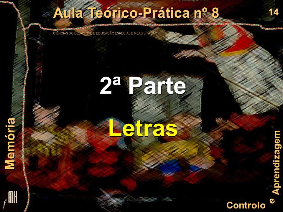14 Controlo e Aprendizagem Aula Teórico-Prática nº 8 CIÊNCIAS DO DESPORTO E EDUCAÇÃO ESPECIAL E REABILITAÇÃO Aula Teórico-Prática nº 8 CIÊNCIAS DO DES
