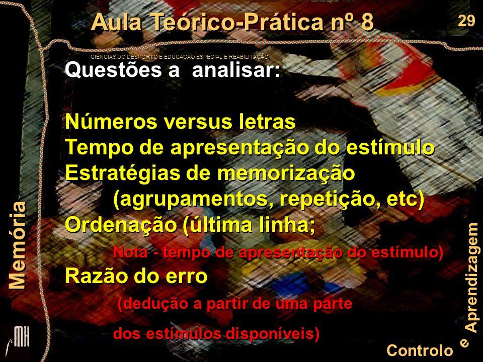 29 Controlo e Aprendizagem Aula Teórico-Prática nº 8 CIÊNCIAS DO DESPORTO E EDUCAÇÃO ESPECIAL E REABILITAÇÃO Aula Teórico-Prática nº 8 CIÊNCIAS DO DES