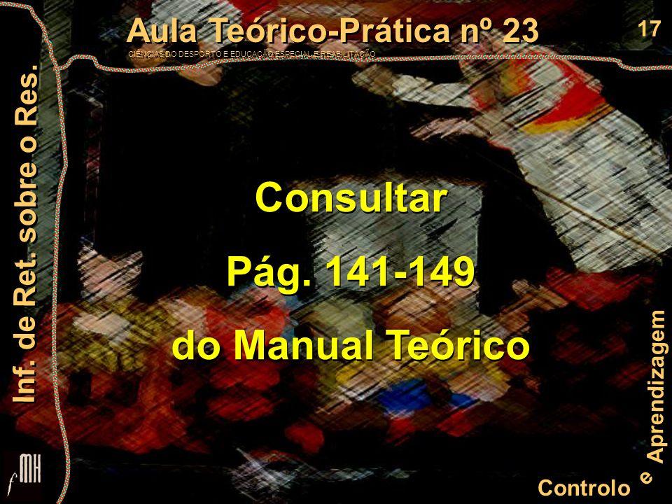 17 Controlo e Aprendizagem Aula Teórico-Prática nº 23 CIÊNCIAS DO DESPORTO E EDUCAÇÃO ESPECIAL E REABILITAÇÃO Aula Teórico-Prática nº 23 CIÊNCIAS DO DESPORTO E EDUCAÇÃO ESPECIAL E REABILITAÇÃO Inf.