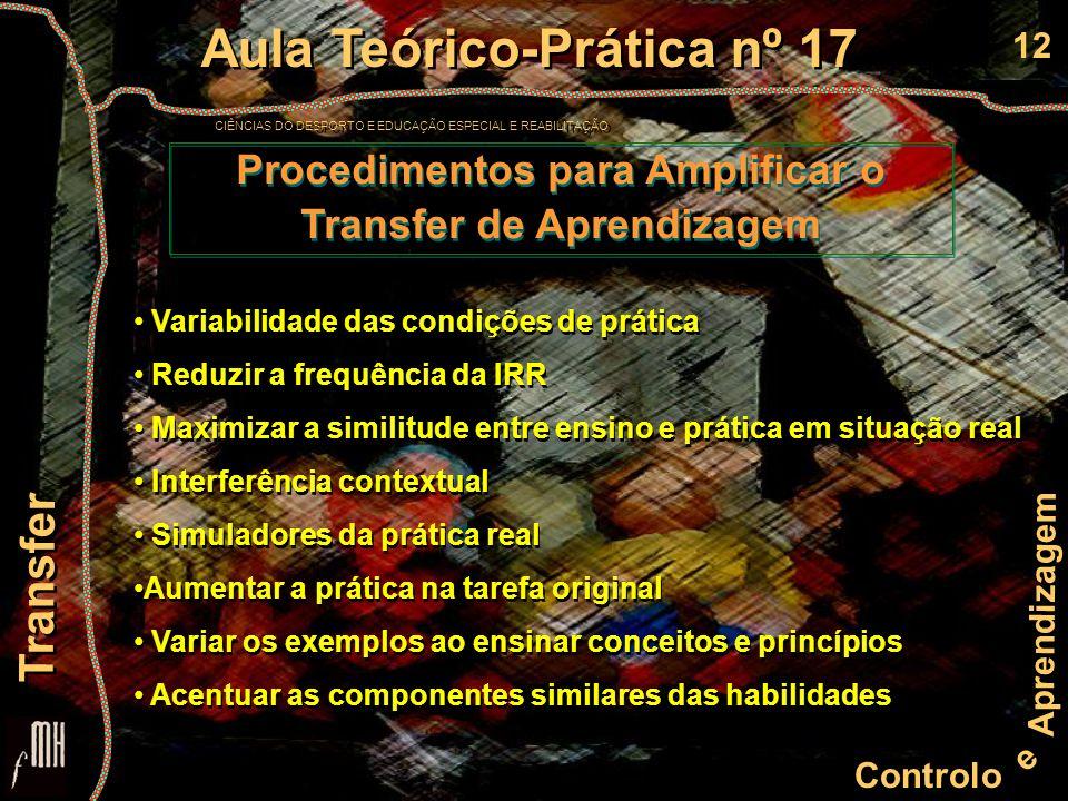 12 Controlo e Aprendizagem Aula Teórico-Prática nº 17 CIÊNCIAS DO DESPORTO E EDUCAÇÃO ESPECIAL E REABILITAÇÃO Aula Teórico-Prática nº 17 CIÊNCIAS DO D