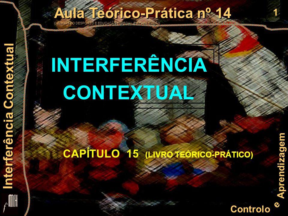 1 Controlo e Aprendizagem Aula Teórico-Prática nº 14 CIÊNCIAS DO DESPORTO E EDUCAÇÃO ESPECIAL E REABILITAÇÃO Aula Teórico-Prática nº 14 CIÊNCIAS DO DE