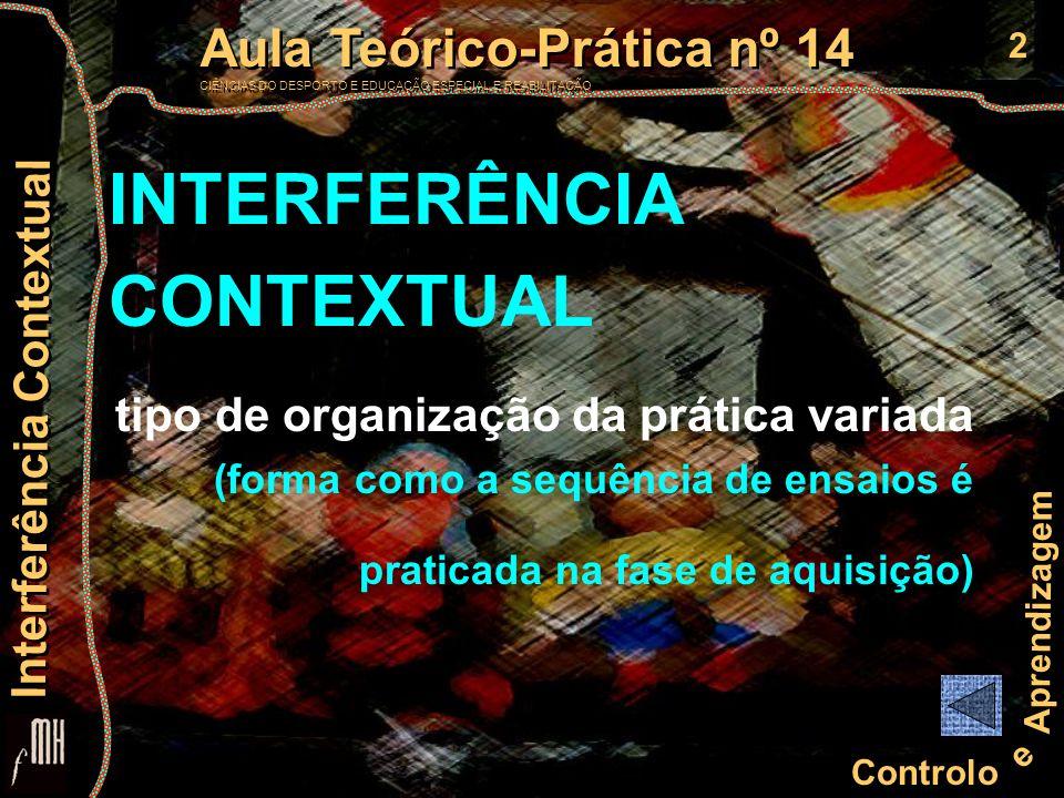 2 Controlo e Aprendizagem Aula Teórico-Prática nº 14 CIÊNCIAS DO DESPORTO E EDUCAÇÃO ESPECIAL E REABILITAÇÃO Aula Teórico-Prática nº 14 CIÊNCIAS DO DE