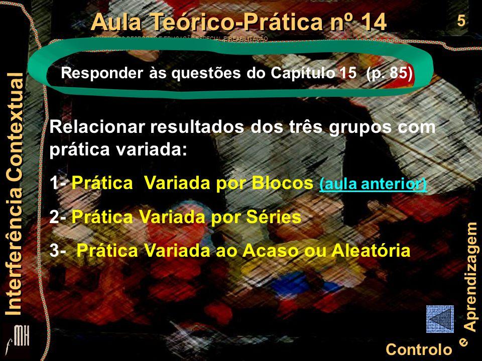 5 Controlo e Aprendizagem Aula Teórico-Prática nº 14 CIÊNCIAS DO DESPORTO E EDUCAÇÃO ESPECIAL E REABILITAÇÃO Aula Teórico-Prática nº 14 CIÊNCIAS DO DE