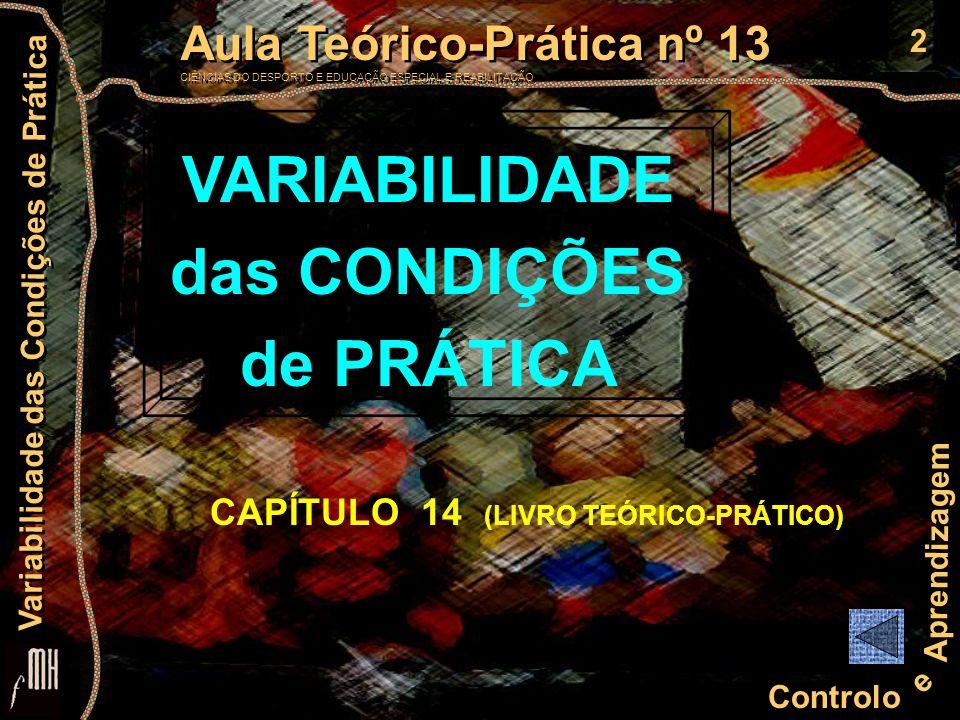 2 Controlo e Aprendizagem Aula Teórico-Prática nº 13 CIÊNCIAS DO DESPORTO E EDUCAÇÃO ESPECIAL E REABILITAÇÃO Aula Teórico-Prática nº 13 CIÊNCIAS DO DE