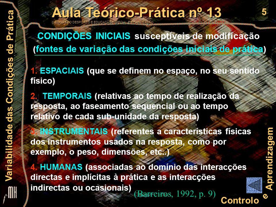 5 Controlo e Aprendizagem Aula Teórico-Prática nº 13 CIÊNCIAS DO DESPORTO E EDUCAÇÃO ESPECIAL E REABILITAÇÃO Aula Teórico-Prática nº 13 CIÊNCIAS DO DE