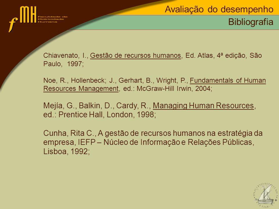 Chiavenato, I., Gestão de recursos humanos, Ed. Atlas, 4ª edição, São Paulo, 1997; Noe, R., Hollenbeck; J., Gerhart, B., Wright, P., Fundamentals of H