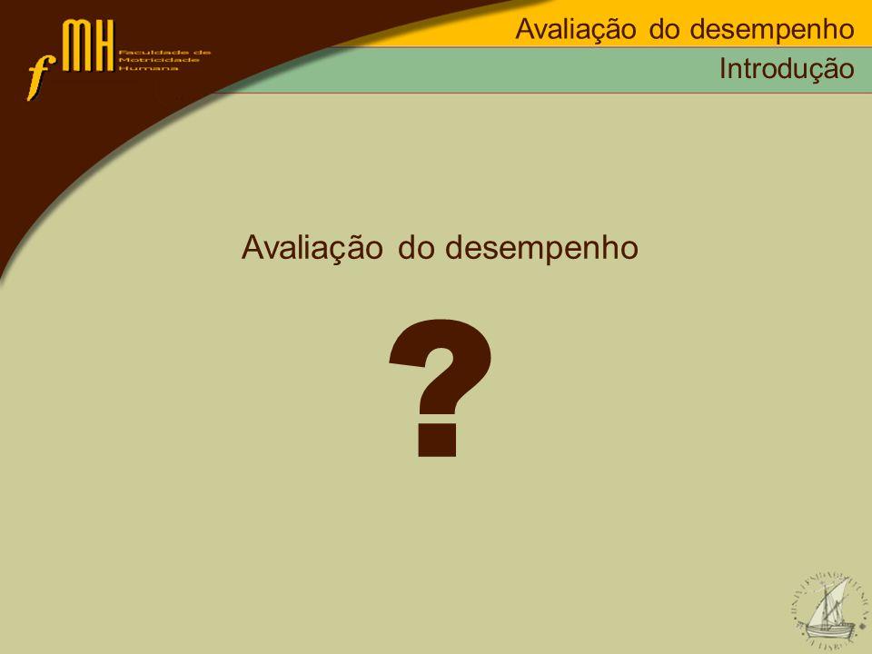 Introdução Origem, conceitos e definição Objectivos Definição de critérios de avaliação Métodos de avaliação do desempenho Erros de avaliação Bibliografia