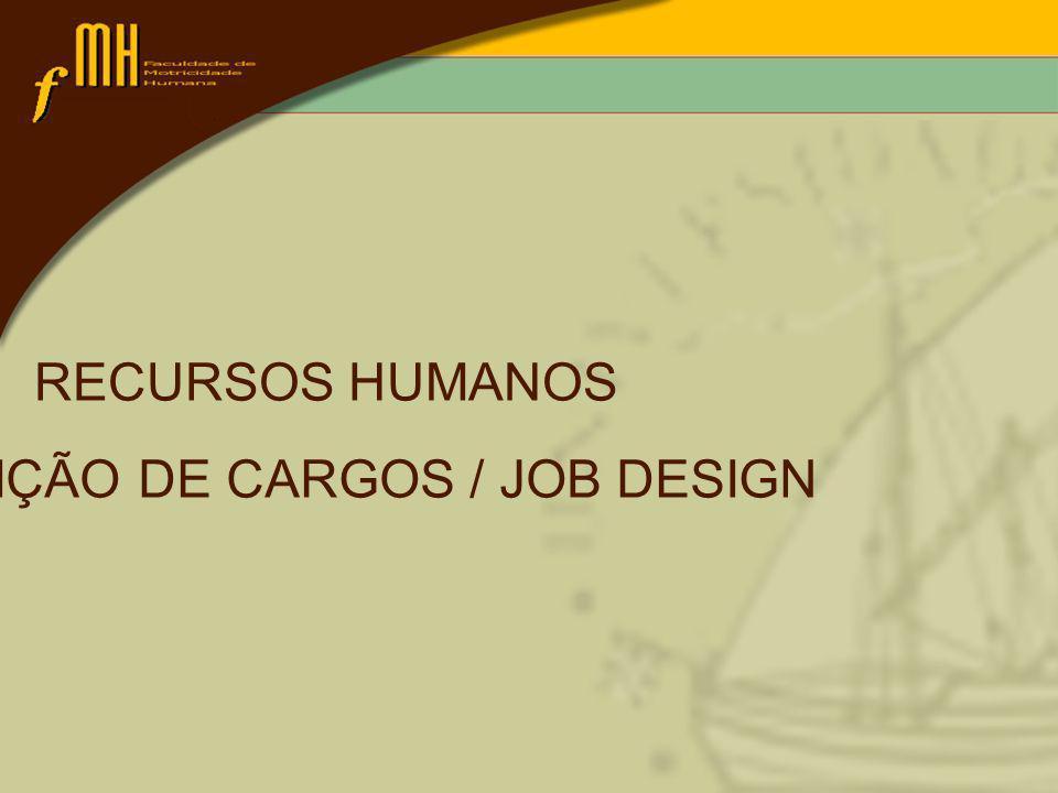 DEFINIÇÃO DE CARGOS Definição, conceitos e origens Especialização do cargo: É a atribuição aos funcionários do desempenho de tarefas simples e pequenas, para que se especializem exclusivamente nessas tarefas.