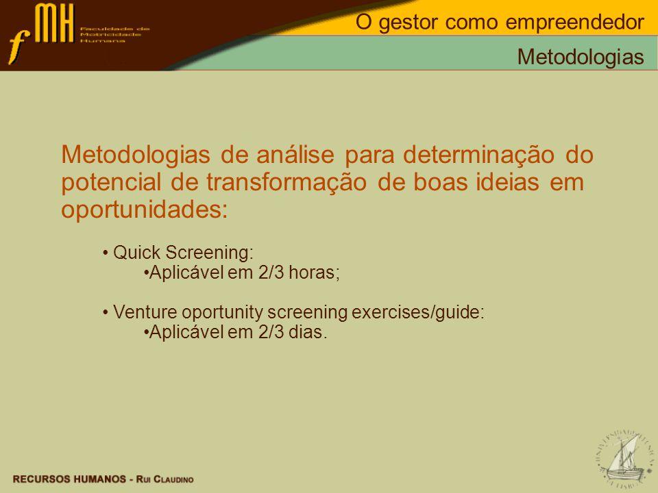 Metodologias Metodologias de análise para determinação do potencial de transformação de boas ideias em oportunidades: Quick Screening: Aplicável em 2/