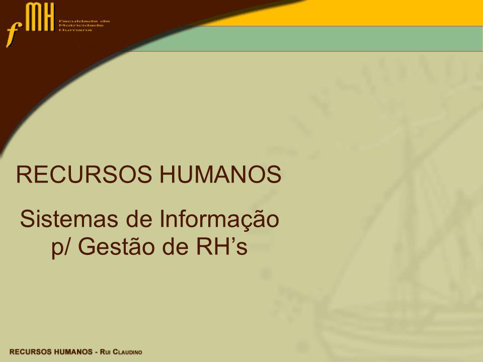 RECURSOS HUMANOS Sistemas de Informação p/ Gestão de RHs
