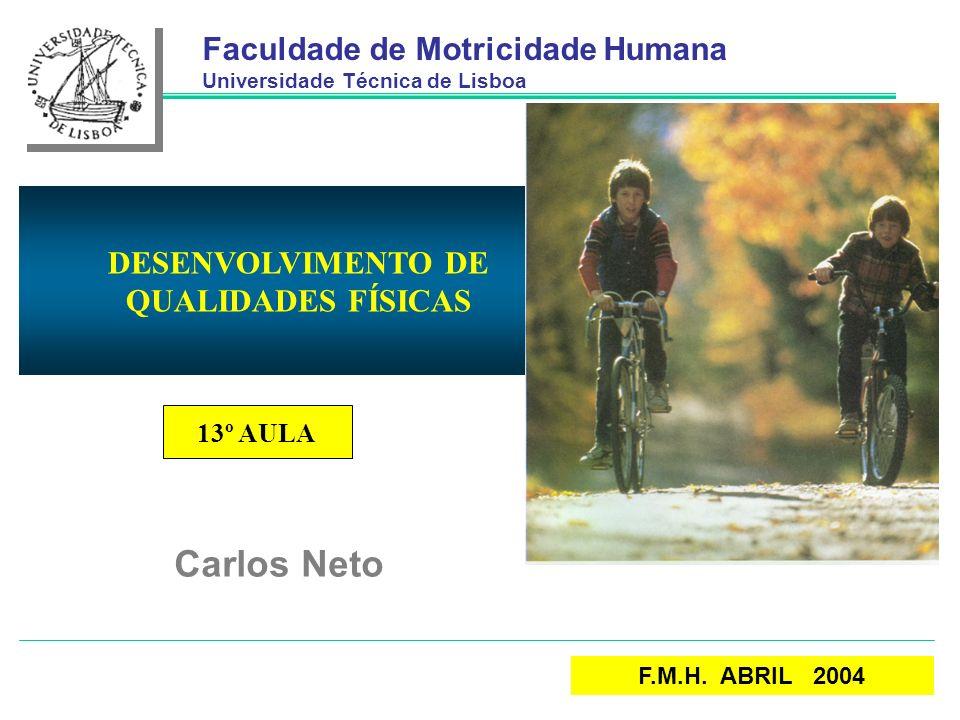 Faculdade de Motricidade Humana Universidade Técnica de Lisboa Carlos Neto F.M.H.
