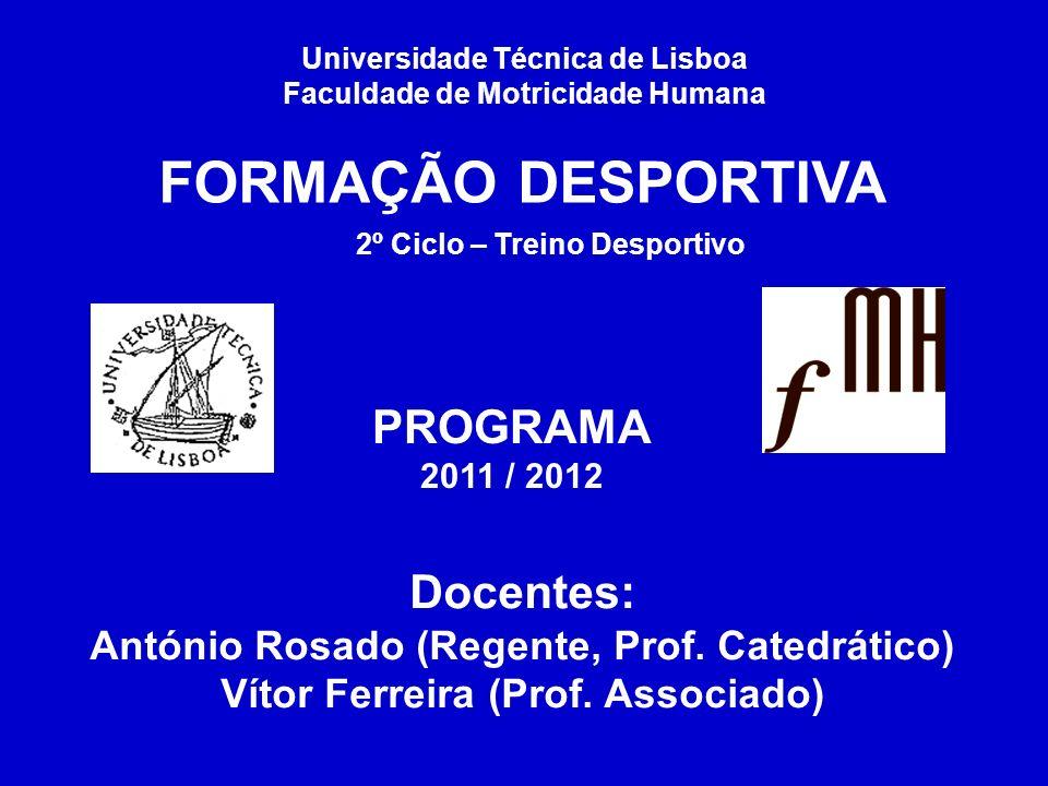 Docentes: António Rosado (Regente, Prof. Catedrático) Vítor Ferreira (Prof. Associado) Universidade Técnica de Lisboa Faculdade de Motricidade Humana