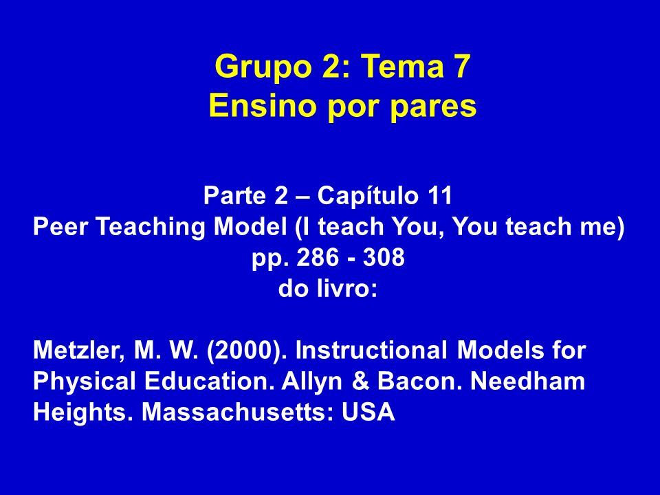 Grupo 3: Tema 6 Aprendizagem Cooperativa Parte 2 – Capítulo 9 Cooperative Learning (the group has not achieved until all of its members have achieved) pp.