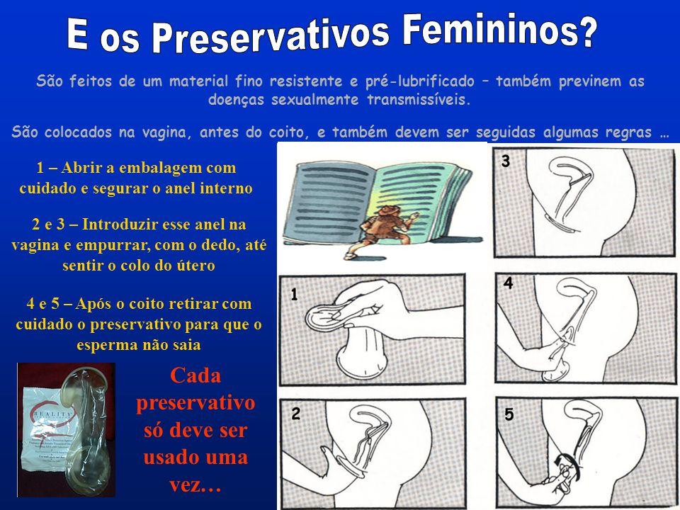 Para o uso do preservativo ser altamente eficaz devem seguir-se algumas regras … 1 - Guardar os preservativos num local fresco e seco e usá-los dentro