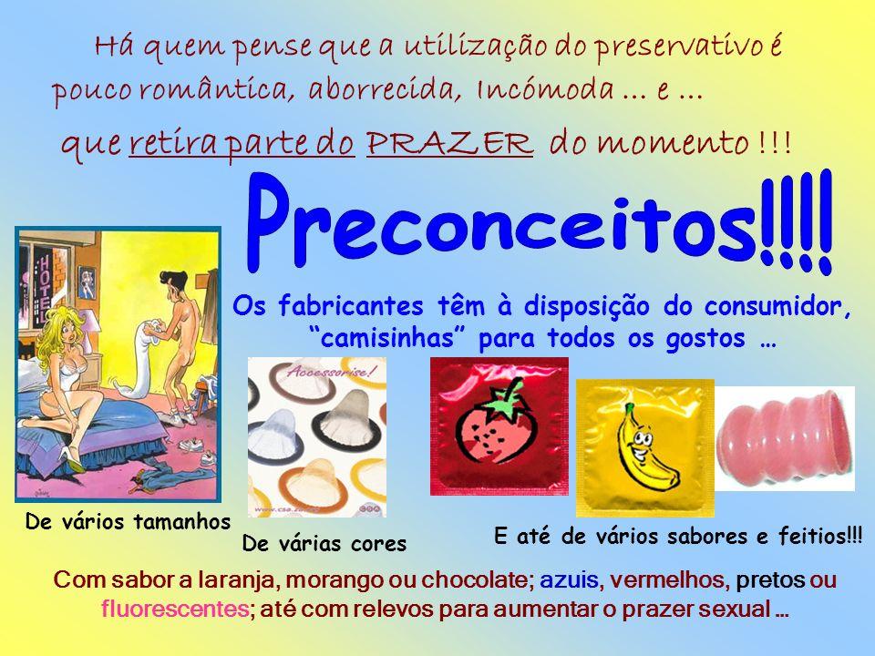 Usar sempre preservativos de boa qualidade !!! Os preservativos de boa qualidade são impermeáveis à água … As moléculas de água são mais pequenas que