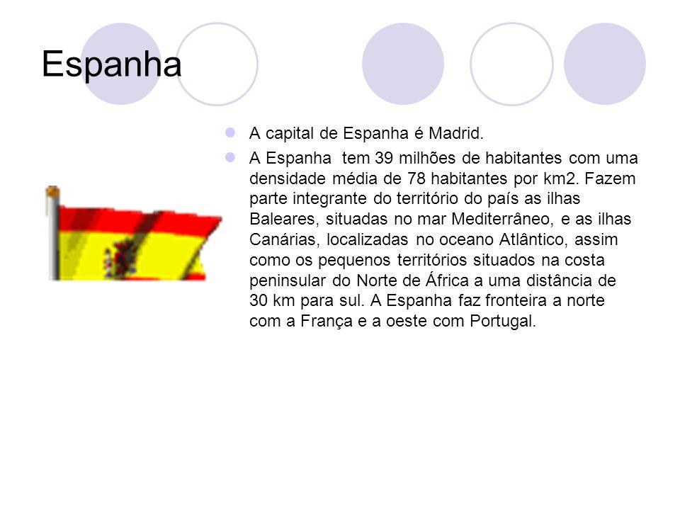 Espanha A capital de Espanha é Madrid. A Espanha tem 39 milhões de habitantes com uma densidade média de 78 habitantes por km2. Fazem parte integrante