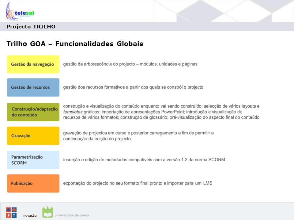Projecto TRILHO Trilho GOA – Funcionalidades Globais