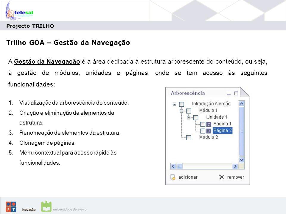 Projecto TRILHO Trilho GOA – Gestão da Navegação 1.Visualização da arborescência do conteúdo.