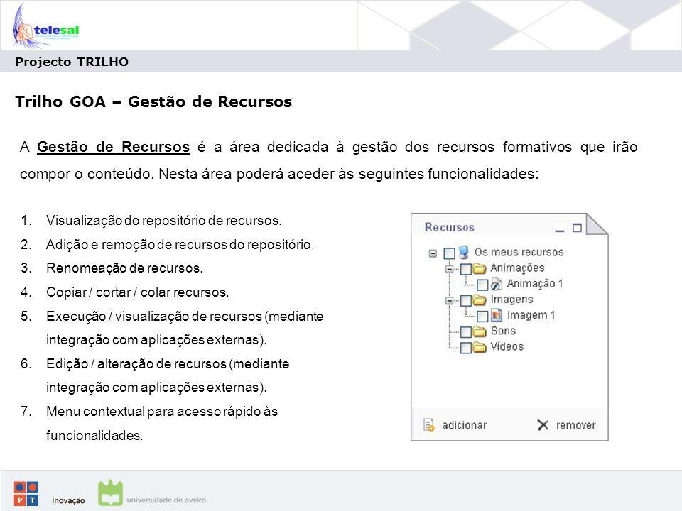 Projecto TRILHO Trilho GOA – Gestão de Recursos 1.Visualização do repositório de recursos.