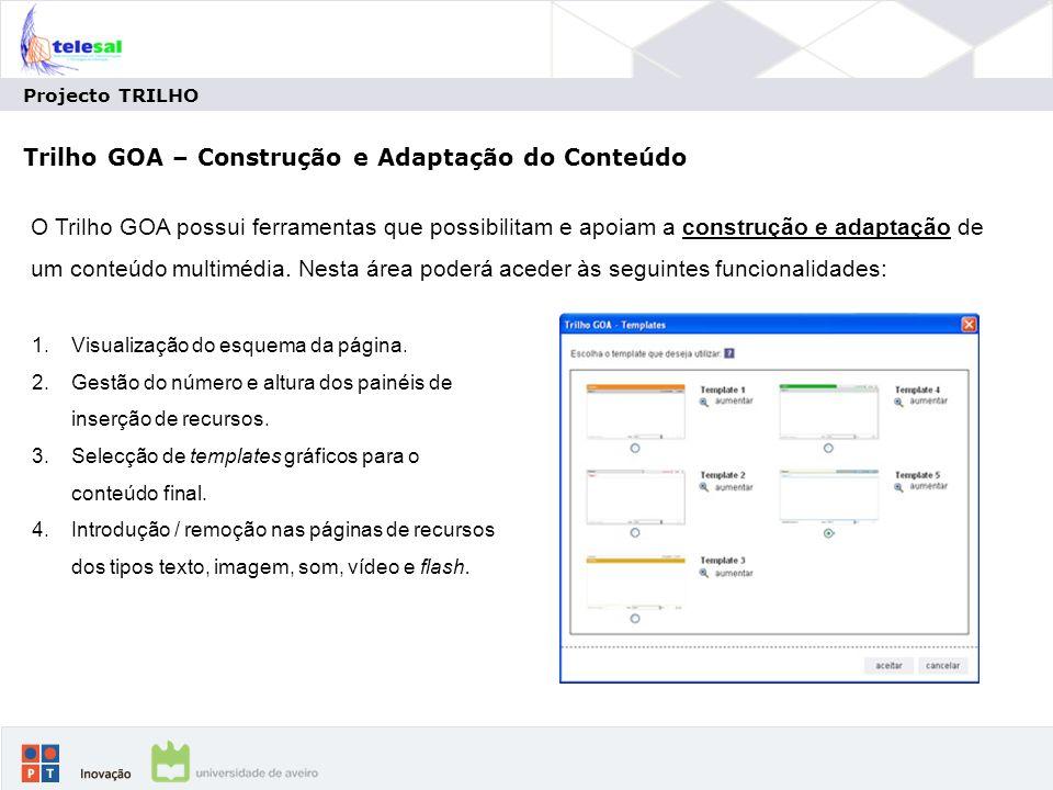 Projecto TRILHO Trilho GOA – Construção e Adaptação do Conteúdo 1.Visualização do esquema da página.