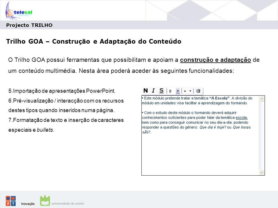 Projecto TRILHO Trilho GOA – Construção e Adaptação do Conteúdo 5.Importação de apresentações PowerPoint.